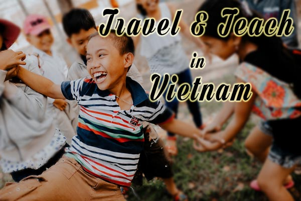Travel & Teach in Vietnam