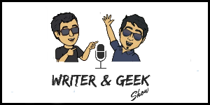 Writer and Geek Show