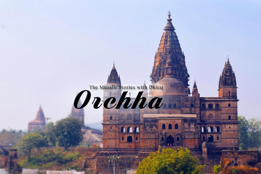 Orcchha Madhya Pradesh