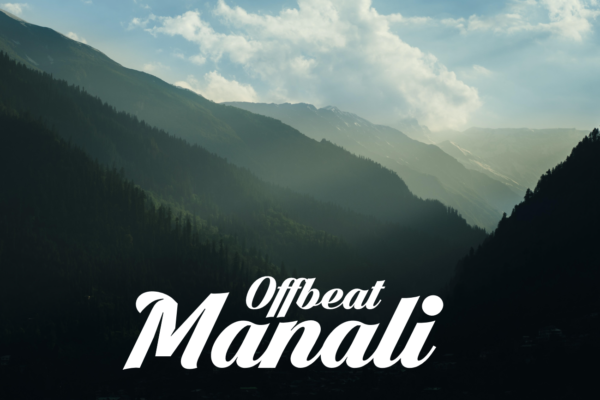 Offbeat Manali Himachal Pradesh